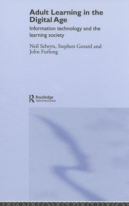 Book Adult Learning in the Digital Age by Selwyn, Neil