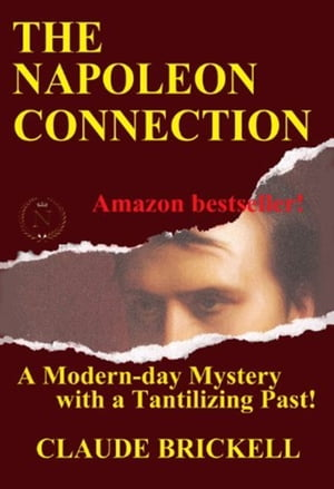 The Napoleon Connection: A Modern-Day Mystery with a Tantilizing Past!