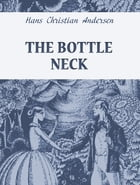 The Bottle Neck by Hans Christian Andersen