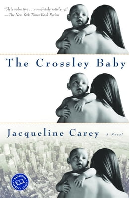 Book The Crossley Baby by Jacqueline Carey