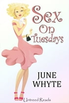 Sex on Tuesdays by June Whyte