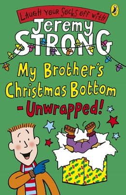Book My Brother's Christmas Bottom - Unwrapped! by Jeremy Strong