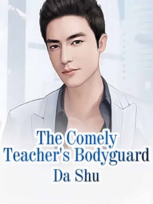 The Comely Teacher's Bodyguard: Volume 17