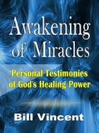 Awakening of Miracles by Bill Vincent