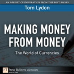 Book Making Money from Money: The World of Currencies by Tom Lydon