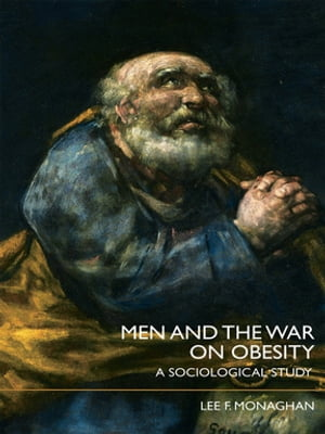 Men and the War on Obesity A Sociological Study