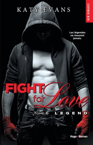 Fight for love - tome 6 Legend by Katy Evans