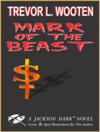 Mark of The Beast by Trevor L. Wooten