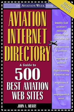 Book Aviation Internet Directory: A Guide to the 500 Best Web Sites by Merry, John
