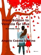 From Boston to Venice for love by Angelo Cosmo Sortino