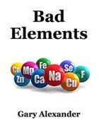 Bad Elements by Gary Alexander