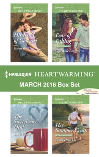 Harlequin Heartwarming March 2016 Box Set: His Kind of Cowgirl\The Sweetheart Deal\Fear of Falling…