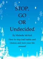 Stop, Go or undecided by Michelle McNeil
