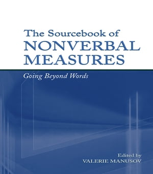 The Sourcebook of Nonverbal Measures Going Beyond Words