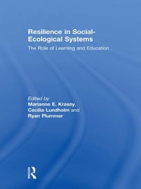 Resilience in Social-Ecological Systems: The Role of Learning and Education