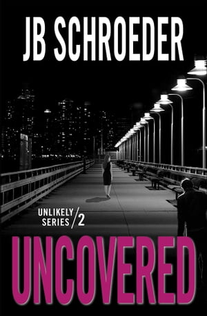 Uncovered by JB Schroeder