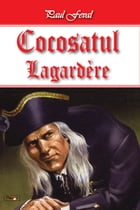 Cocosatul vol 2-Lagardere by Paul Feval