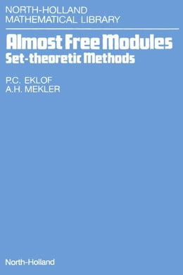 Book Almost Free Modules: Set-Theoretic Methods by Eklof, P.C.