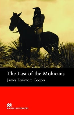 Book The Last of the Mohicans: Beginner ELT/ESL Graded Reader by Cooper, James Fenimore