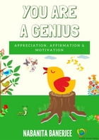 You Are a Genius: The best motivational book of appreciation, inspiring to increase self-belief and bringing out your  by Nabanita Banerjee