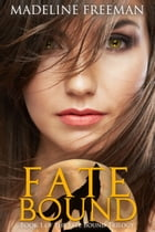 Fate Bound by Madeline Freeman