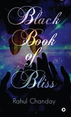 Black Book of Bliss by Rahul Chanday
