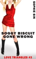 Soggy Biscuit Gone Wrong (Love Triangles #3) fd47367e-35be-467f-b179-37edc10713af