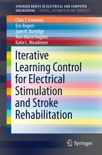 Iterative Learning Control for Electrical Stimulation and Stroke Rehabilitation