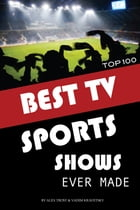 Best Tv Sports Shows Ever Made by alex trostanetskiy