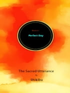 The Perfect Day [Mantra]: The Sacred Utterance by Shikibo by Murasaki Shikibo