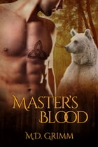 Master's Blood by M.D. Grimm