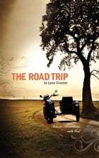 The Road Trip: Sidecar Adventures With God: Sidecar Adventures With God by Jo Lynn Crozier