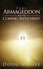 Fake Armageddon and the Coming Antichrist by Doug McGee