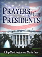 Prayers of Our Presidents by Chip MacGregor