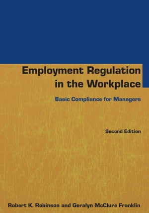 Employment Regulation in the Workplace Basic Compliance for Managers
