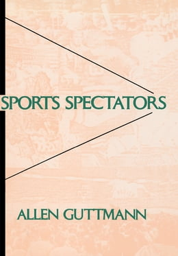 Book Sports Spectators by Allen Guttmann