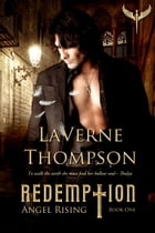 Angel Rising- Redemption by LaVerne Thompson