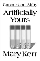 Artificially Yours by Mary Kerr