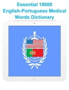 Essential 18000 English-Portuguese Medical Words Dictionary by Nam Nguyen