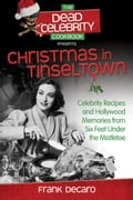 The Dead Celebrity Cookbook Presents Christmas in Tinseltown eda600e5-d8e3-4935-afb9-df6203ce84c8