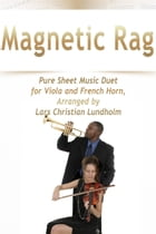 Magnetic Rag Pure Sheet Music Duet for Viola and French Horn, Arranged by Lars Christian Lundholm by Pure Sheet Music