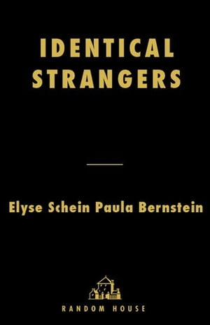 Identical Strangers A Memoir of Twins Separated and Reunited