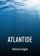 Atlantide by Valentini Angelo