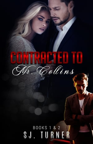 Contracted To Mr. Collins Books 1 & 2 by SJ. Turner