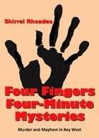 Four Fingers Four Minute Mysteries by Shirrel Rhoades
