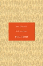 My Antonia / O Pioneers! by Willa Cather