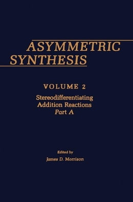 Book Asymmetric Synthesis V2 by Morrison, James