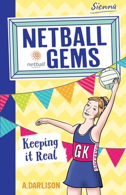 Book Netball Gems 6: Keeping it Real by Aleesah Darlison