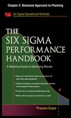 The Six Sigma Performance Handbook, Chapter 2 - Balanced Approach to Planning by Praveen Gupta