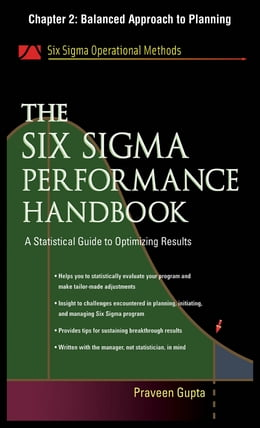 Book The Six Sigma Performance Handbook, Chapter 2 - Balanced Approach to Planning by Praveen Gupta